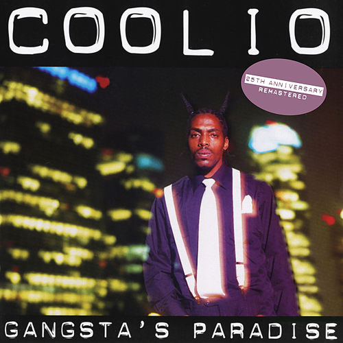 Gangsta's Paradise (25th Anniversary - Remastered) de Coolio