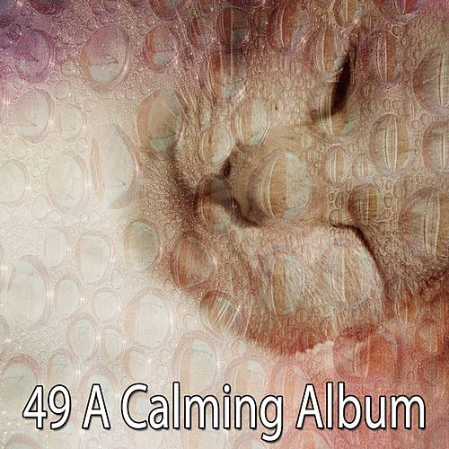 49 A Calming Album von Soothing White Noise for Relaxation