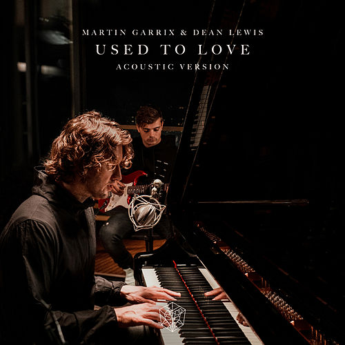 Used To Love (Acoustic Version) de Martin Garrix