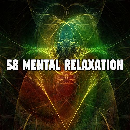 58 Mental Relaxation von Best Relaxing SPA Music