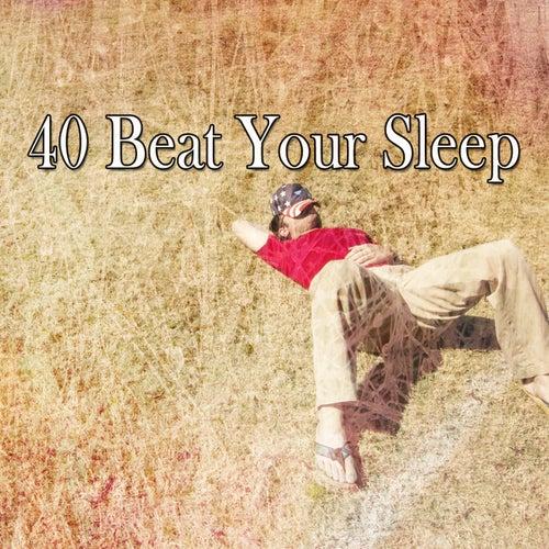 40 Beat Your Sleep von Rockabye Lullaby
