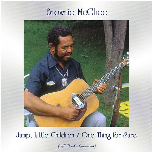 Jump, Little Children / One Thing for Sure (All Tracks Remastered) de Brownie McGhee