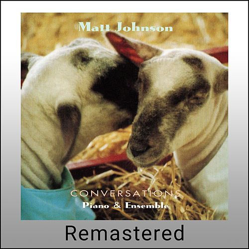 Conversations (Remastered) by Matt Johnson