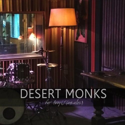 Far Away by Desert Monks