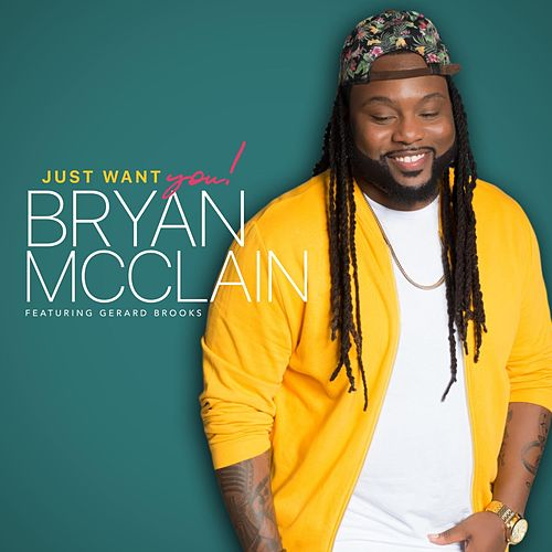 Just Want You (Live) [feat. Gerard Brooks] by Bryan McClain