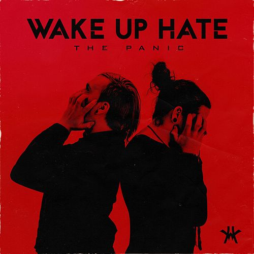 The Panic by Wake Up Hate