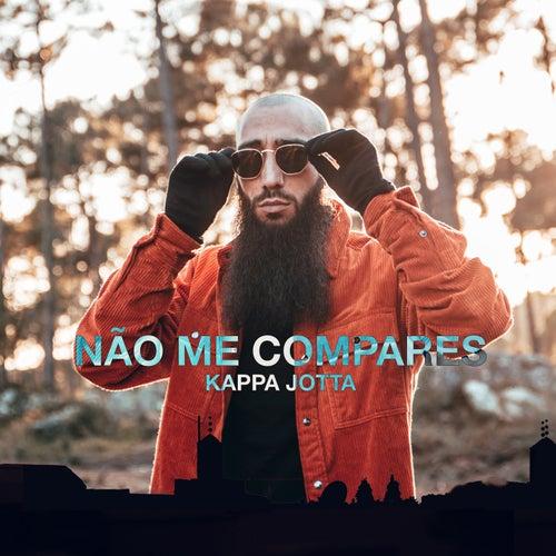 Não Me Compares by Kappa Jotta