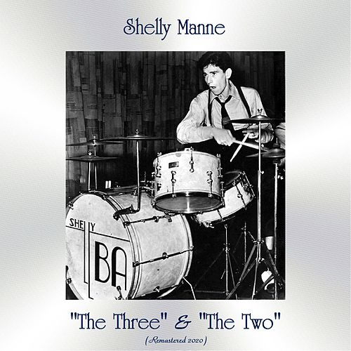 'The Three' & 'The Two' (Remastered 2020) by Shelly Manne