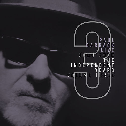 Paul Carrack Live: The Independent Years, Vol. 3 (2000 - 2020) de Paul Carrack