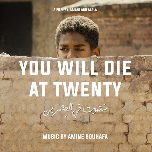 You Will Die at Twenty (Original Motion Picture Soundtrack) von Amine Bouhafa