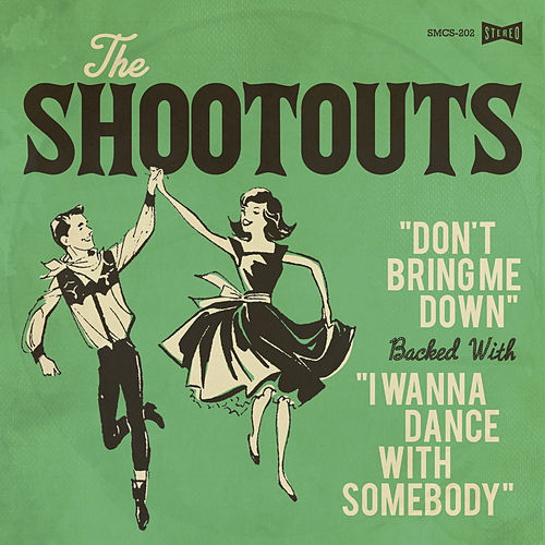 Don't Bring Me Down / I Wanna Dance with Somebody de The Shootouts