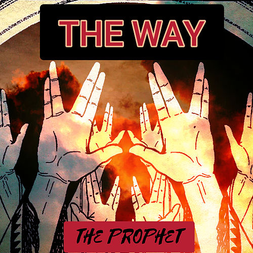 THE WAY (Demo) by The Prophet