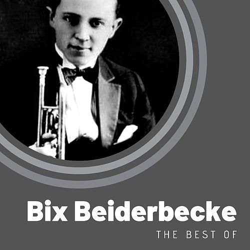 The Best of Bix Beiderbecke de Bix Beiderbecke