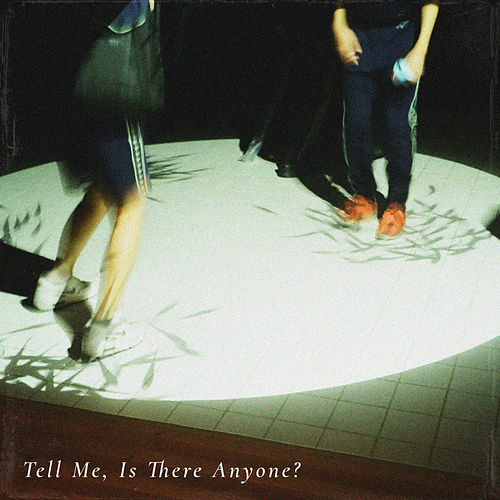 Tell Me, Is There Anyone? by Devices