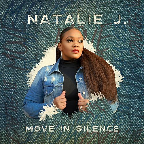 Move in Silence by Natalie J