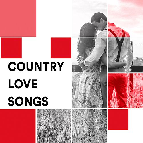 Country Love Songs: Soft & Relaxing Country Music Ballads by Various Artists