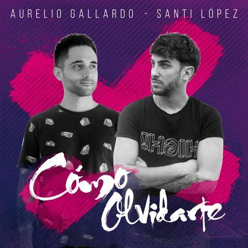 Cómo Olvidarte by Aurelio Gallardo