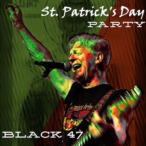 St. Patrick's Day Party von Black 47