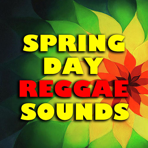 Spring Day Reggae Sounds by Various Artists