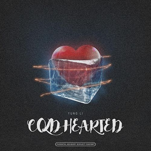 Cold Hearted by Yung Li