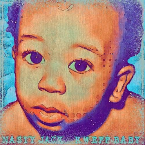 Kweff Baby di Nasty Jack