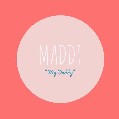 My Daddy by MADDi