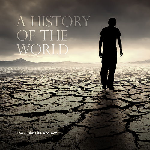 A History of the World by The QuietLife Project