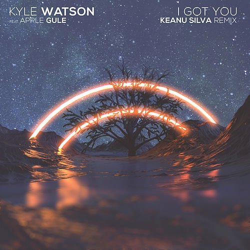 I Got You (Keanu Silva Remix) de Kyle Watson