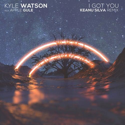 I Got You (Keanu Silva Remix) von Kyle Watson