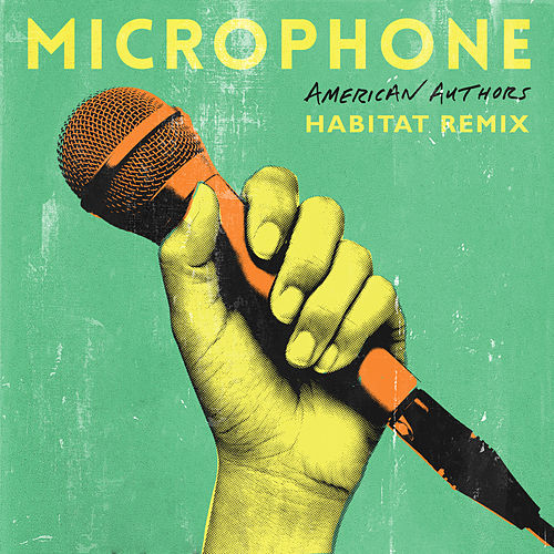 Microphone (habitat remix) by American Authors