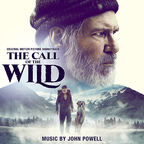 The Call of the Wild (Original Motion Picture Soundtrack) von John Powell
