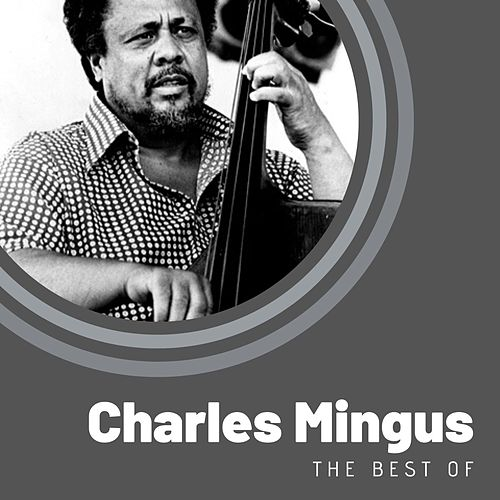 The Best of Charles Mingus by Charles Mingus