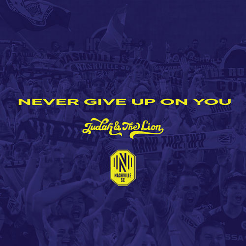 Never Give Up On You von Judah & the Lion