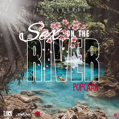 Sex On The River di Popcaan