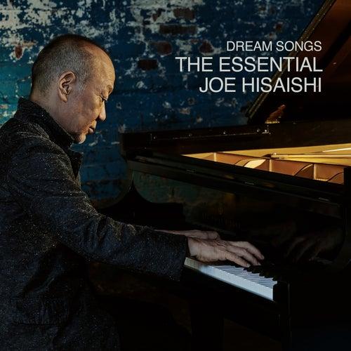 Dream Songs: The Essential Joe Hisaishi de Joe Hisaishi