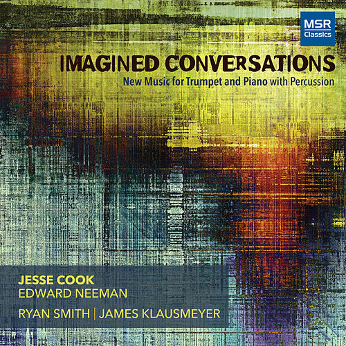 Imagined Conversations - New Music for Trumpet and Piano with Percussion by Jesse Cook