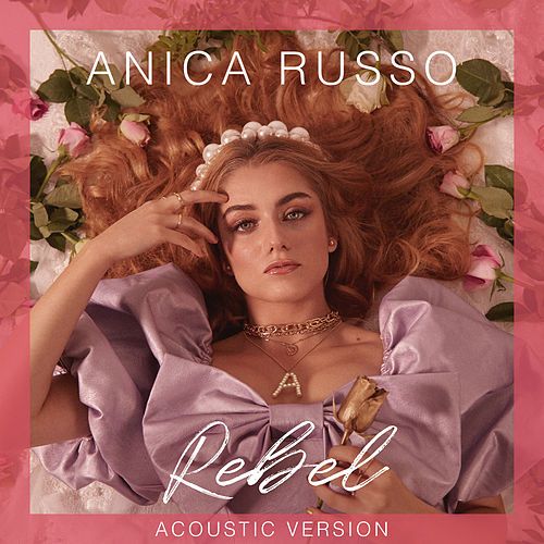 REBEL (Acoustic Version) by Anica Russo