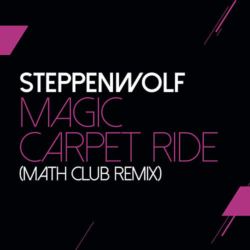 Magic Carpet Ride by Steppenwolf