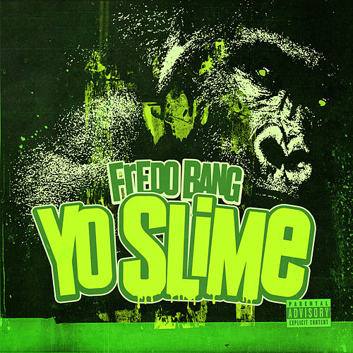 Yo Slime by Fredo Bang