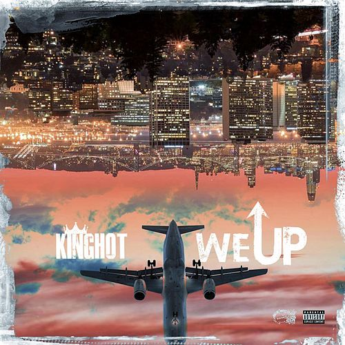 We Up by King Hot