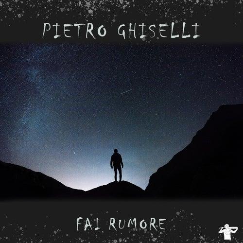 Fai rumore de Pietro Ghiselli