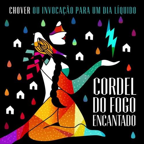 Chover ou Invocação para um Dia Líquido de Cordel do Fogo Encantado