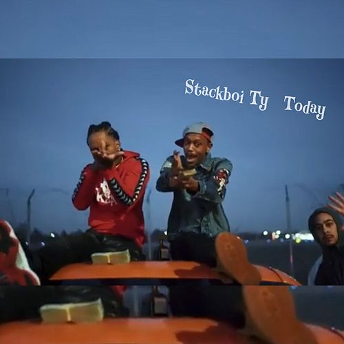 Today by Stackboi Ty