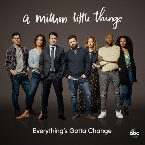 Everything's Gotta Change (From 'A Million Little Things: Season 2') de Anna Akana