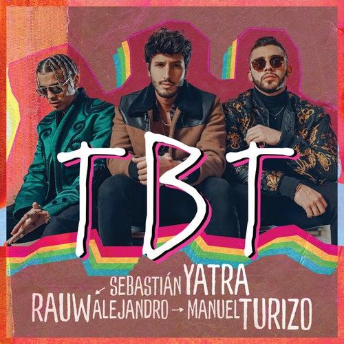 TBT (feat. Rauw Alejandro, Manuel Turizo) de Sebastián Yatra