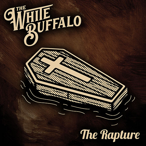 The Rapture de The White Buffalo