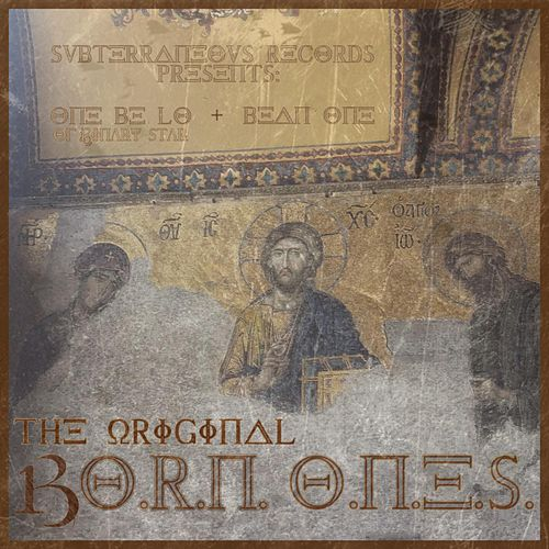 The Original B.O.R.N. O.N.E.S. by One Be Lo