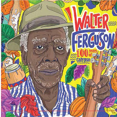 100 Years of Calypso - Walter Ferguson von Various Artists