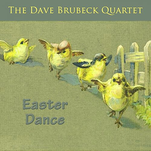 Easter Dance by The Dave Brubeck Quartet Dave Brubeck Quartet