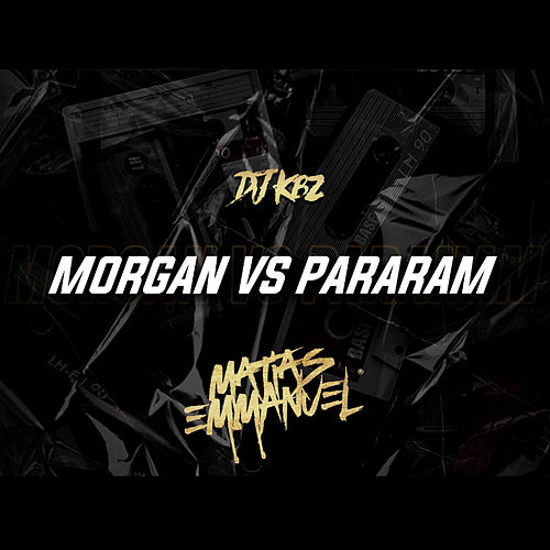 Matias Emmanuel Morgan VS Pararam van DJ Kbz